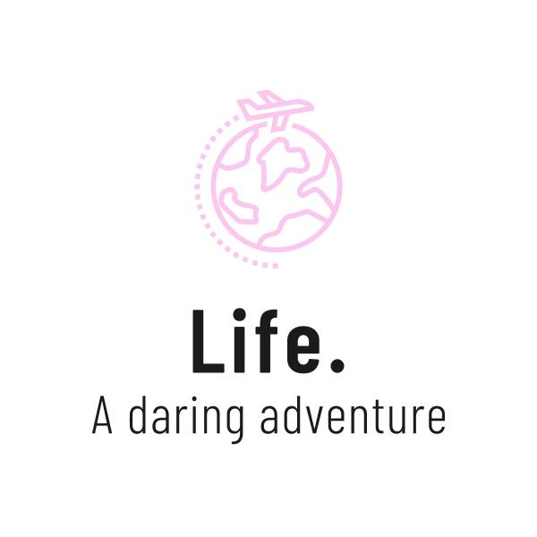 Life-a daring adventure